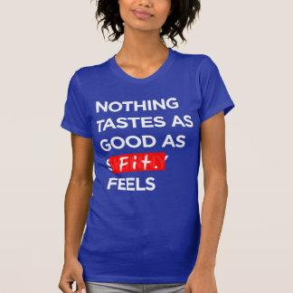 Nada prueba tan bueno como FIT siente - la inspira Camisetas