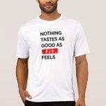 Nada prueba tan bueno como FIT siente - la Camiseta