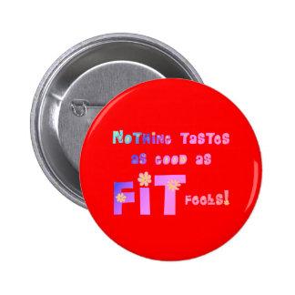¡Nada prueba tan bueno como FIT siente Pins