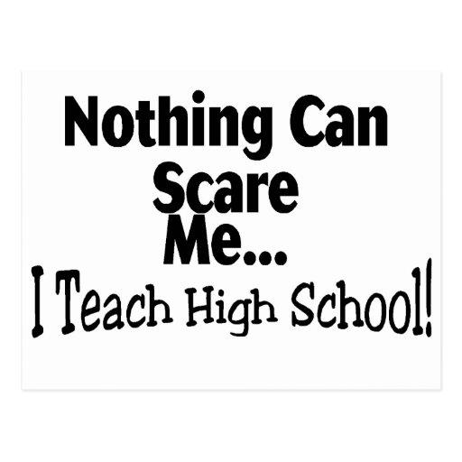 Nada puede asustarme que enseño a la High School Postales