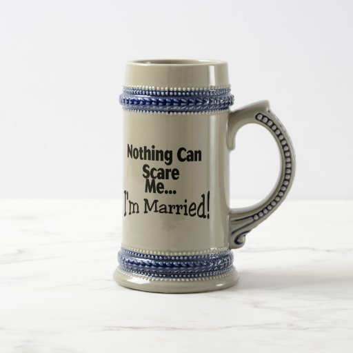 Nada puede asustarme que estoy casado jarra de cerveza