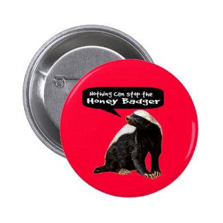 ¡Nada puede parar el tejón de miel! (Él habla) Pin Redondo De 2 Pulgadas