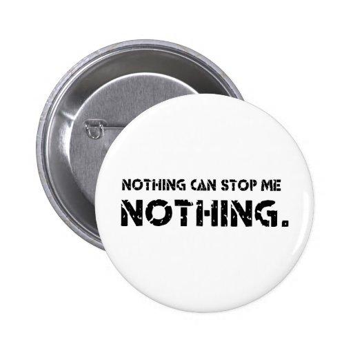 Nada puede pararme. Nada Pin Redondo 5 Cm