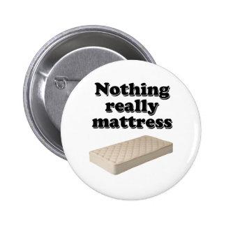 nada realmente colchón pins