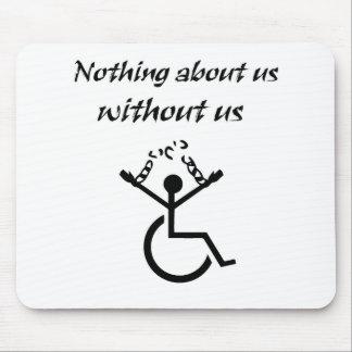 ¡Nada sobre nosotros sin nosotros! Mouse Pads