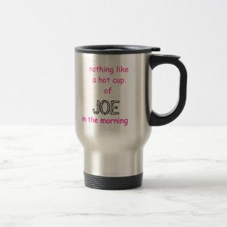 nada tiene gusto de un cupof caliente, JOE, por la Taza