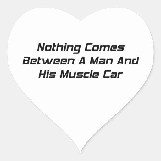 Nada viene entre un hombre y su coche del músculo pegatina en forma de corazón
