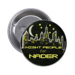 Nader Night People Button