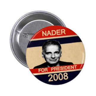 Nader para presidente Button Pin Redondo De 2 Pulgadas