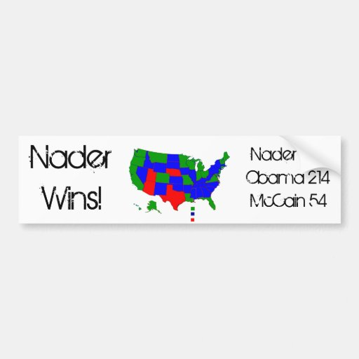 Nader Wins! Bumper Sticker