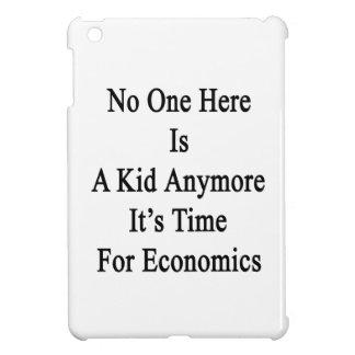 Nadie aquí es un niño que es más hora para Economi