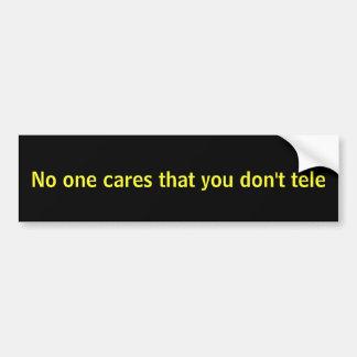 Nadie cuida que usted lo hace no tele pegatina de parachoque