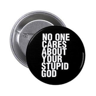 Nadie cuida sobre su dios estúpido pin