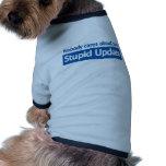 Nadie cuida su actualización estúpida camiseta de perro