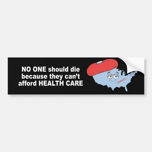 Nadie debe morir porque no pueden permitirse salud pegatina para auto