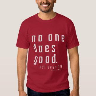 Nadie es bueno camisas