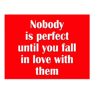Nadie es perfecto hasta que usted caiga en amor tarjetas postales