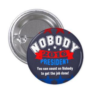 Nadie para el presidente pin redondo de 1 pulgada