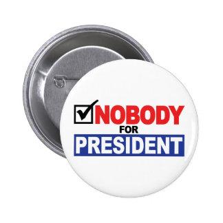 Nadie para el presidente pin redondo de 2 pulgadas