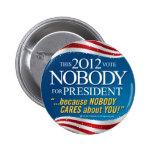 NADIE para el PRESIDENTE TM 2012 Pins