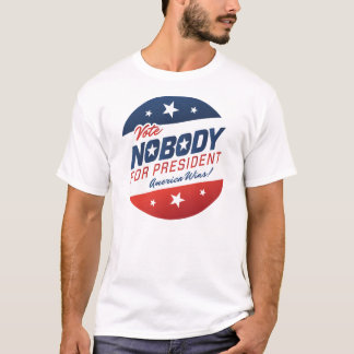 Nadie para presidente Shirts Playera
