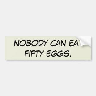 Nadie puede comer cincuenta huevos pegatina para auto