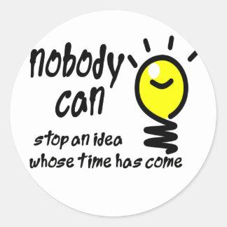 nadie puede parar una idea cuya ha venido hora pegatina redonda