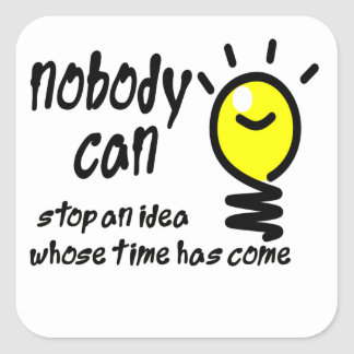 nadie puede parar una idea cuya ha venido hora pegatina cuadradas personalizada