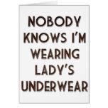 Nadie sabe que estoy llevando a Underwear de señor Felicitaciones