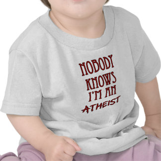 Nadie sabe que soy un ateo camisetas