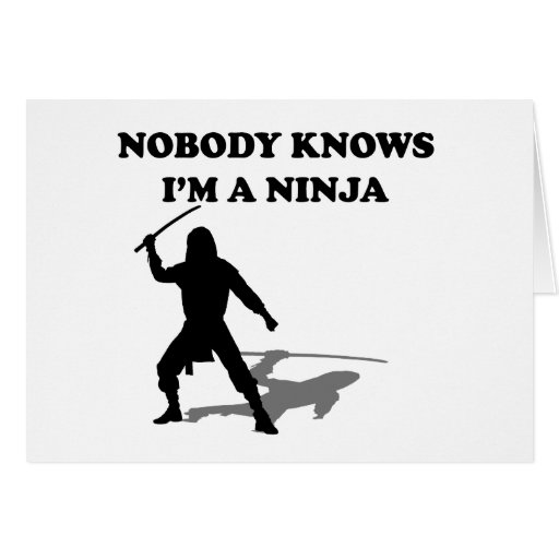 Nadie sabe que soy un Ninja Tarjeta