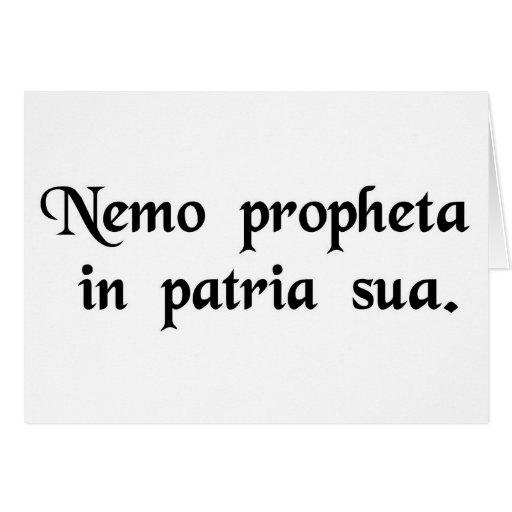 Nadie se considera un profeta en su patria tarjeta