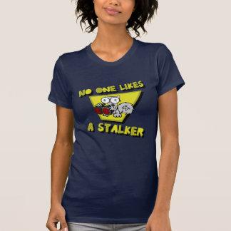 Nadie tiene gusto de un acosador (Pilz-E) Camiseta