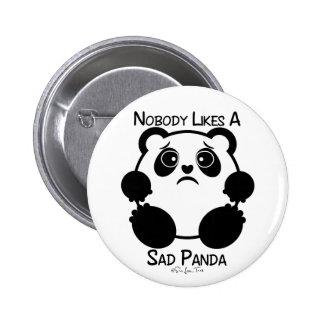 Nadie tiene gusto de una panda triste pin redondo de 2 pulgadas