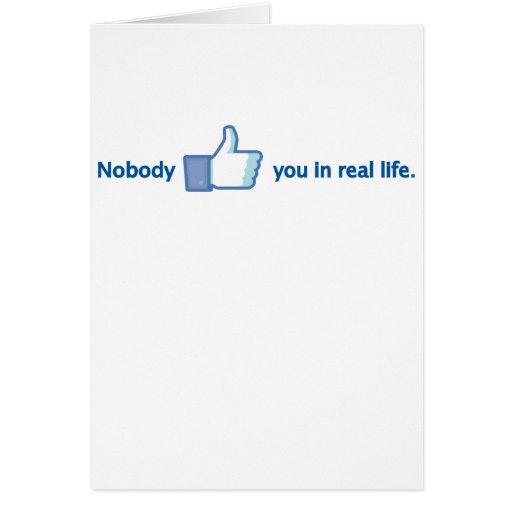 Nadie tiene gusto de usted tarjeta de felicitación