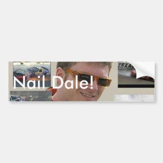 Nail Dale! Car Bumper Sticker