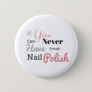 Nail polish lover pinback button