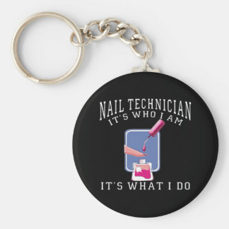 Nail Technician - It's Who I Am Basic Round Button Keychain