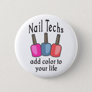 NAIL TECHS ADD COLOR PINBACK BUTTON