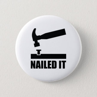 Nailed It Button