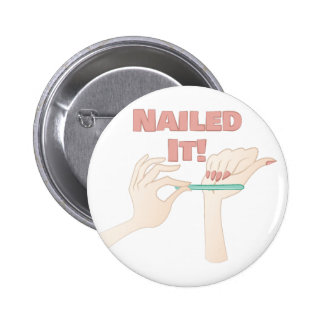 Nailed It Pinback Button