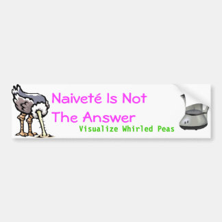 Naivete is Not the Answer Car Bumper Sticker