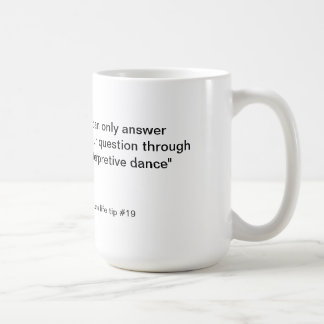 Nakor's life tips interpretive dance coffee mug