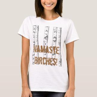 Namaste, Birches! T-Shirt