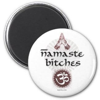 Namaste, Bitches 2 Inch Round Magnet