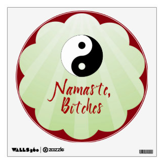 Namaste, Bitches Wall Decal