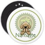 Namaste - botón de la yoga pin redondo de 6 pulgadas