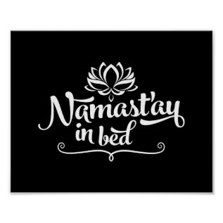 Namaste Funny Quote Poster at Zazzle