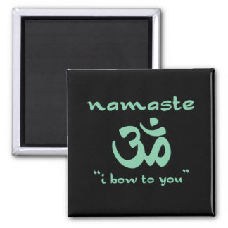 Namaste - I bow to you (in green) 2 Inch Square Magnet