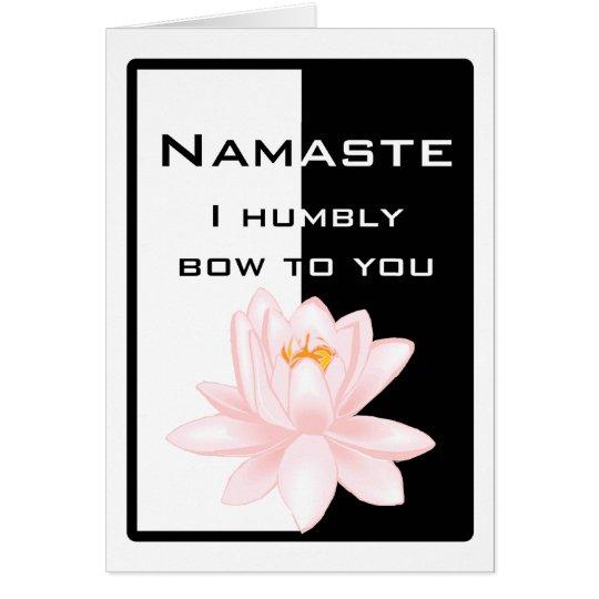 Namaste - I humbly bow to you Card